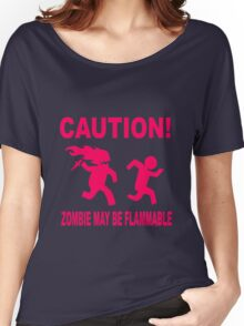 Zombie may be flammable Women's Relaxed Fit T-Shirt
