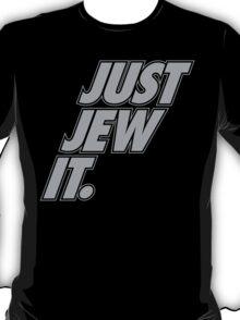 Just Jew It! T-Shirt