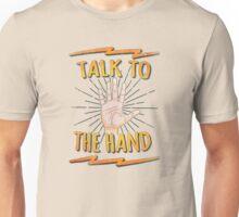 Talk to the hand! Funny Nerd & Geek Humor Statement Unisex T-Shirt
