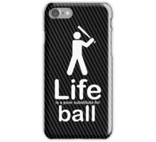Ball v Life - White Graphic iPhone Case/Skin