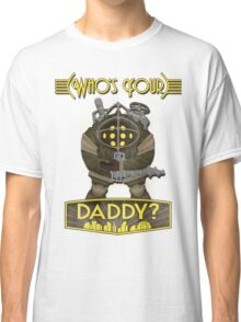 Bioshock - Who's Your Daddy? Classic T-Shirt