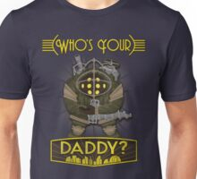 Bioshock - Who's Your Daddy? Unisex T-Shirt