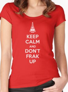 Keep Calm and Don't Frak Up Women's Fitted Scoop T-Shirt