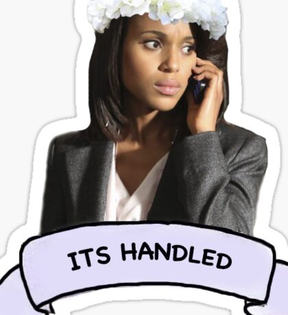 """Its handled"" Olivia Pope Sticker"