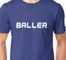 LET EVERYONE KNOW YOU'RE A BALLER Unisex T-Shirt