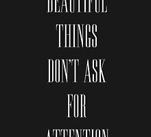 Beautiful Things Don't Ask For Attention by MarkJBarrow