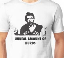 UNREAL amount of Burds Unisex T-Shirt