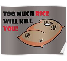 Too much rice will kill you Poster