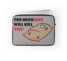 Too much rice will kill you Laptop Sleeve