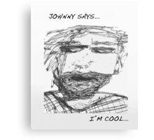 Johnny says...i'm cool Canvas Print