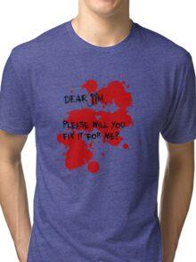 Dear Jim... Tri-blend T-Shirt