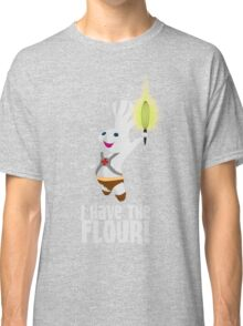 I HAVE THE FLOUR Classic T-Shirt
