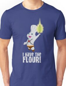 I HAVE THE FLOUR Unisex T-Shirt