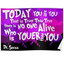 Dr. Seuss Youer Than You Poster