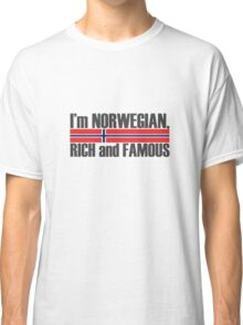I'm Norwegian, rich and famous Classic T-Shirt