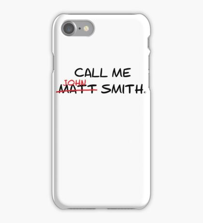 Call me John Smith - Matt Smith Doctor Who black iPhone Case/Skin