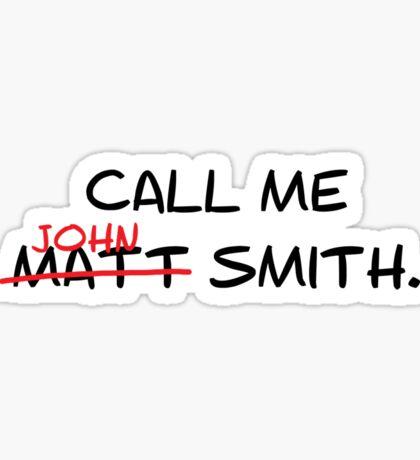 Call me John Smith - Matt Smith Doctor Who black Sticker