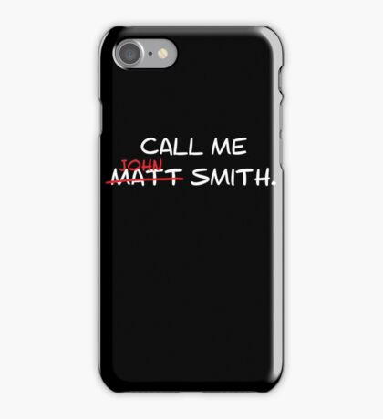 Call me John Smith - Matt Smith Doctor Who white iPhone Case/Skin