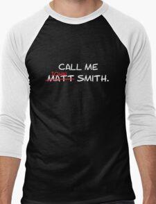 Call me John Smith - Matt Smith Doctor Who white Men's Baseball ¾ T-Shirt