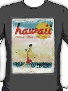 HAWAII AD - COME RIDE THE WAVES T-Shirt