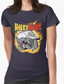 Honey Badger. He's OVER 9000!  Womens Fitted T-Shirt