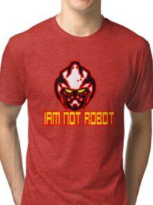 Iam Not Robot Tri-blend T-Shirt