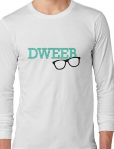 Dweebs Are Cool! Long Sleeve T-Shirt