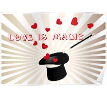 Love is magic - Valentine's Day card Poster