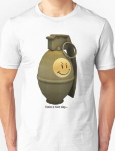 Have a nice day... Unisex T-Shirt