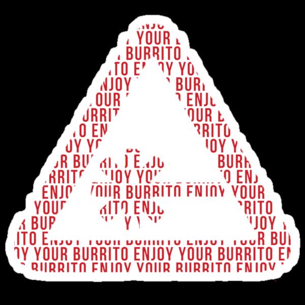 Enjoy your burrito! by TBuzz