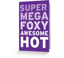 SuperMegaFoxyAwesomeHot - Sticker Greeting Card
