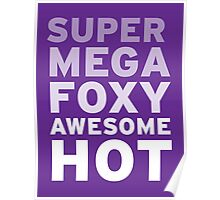 SuperMegaFoxyAwesomeHot - Sticker Poster