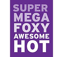SuperMegaFoxyAwesomeHot - Sticker Photographic Print