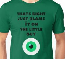 Blame it on the little guy - Monsters Inc Unisex T-Shirt