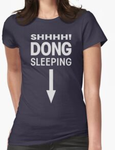 SHHHH! DONG SLEEPING Womens Fitted T-Shirt