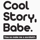 Cool Story Babe ! by vxspitter