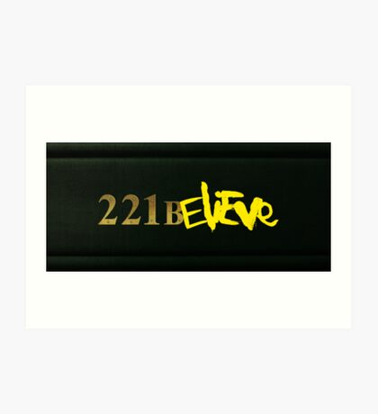 221BELIEVE Art Print