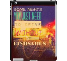 some nights you just need to drive withought a destination iPad Case/Skin