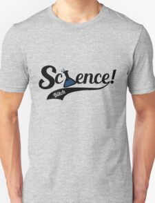 Science Bitch T-Shirt