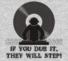 If You Dub It They Will Step by AngryMongo