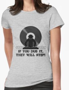 If You Dub It They Will Step Womens Fitted T-Shirt