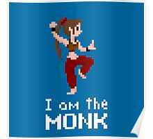 I am the (lady) Monk Poster
