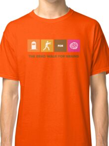 The Dead Walk for Brains Classic T-Shirt
