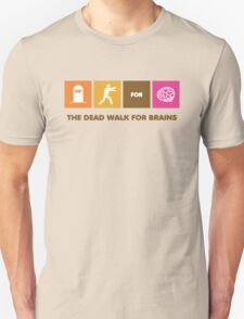The Dead Walk for Brains Unisex T-Shirt