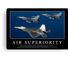 Air Superiority: Inspirational Quote and Motivational Poster Canvas Print