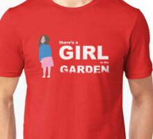 """""""There's a girl in the garden"""" Unisex T-Shirt"""