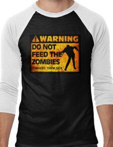 WARNING! Do Not Feed the Zombies (It Makes Them Sick) Men's Baseball ¾ T-Shirt