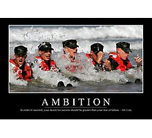 Ambition: Inspirational Quote and Motivational Poster Photographic Print
