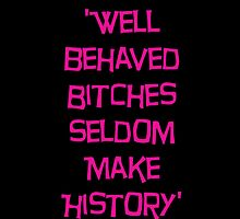 'Well Behaved Bitches...' Rihanna Quote Pink & Black Design by TalkThatTalk