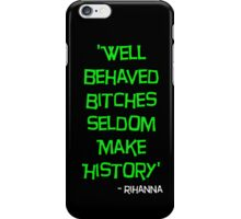 'Well Behaved Bitches...' Rihanna Quote Green & Black Design iPhone Case/Skin